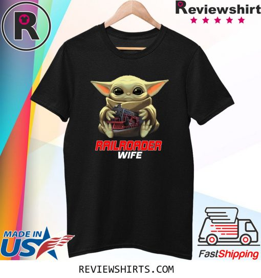 Baby Yoda And Railroader Wife Shirt