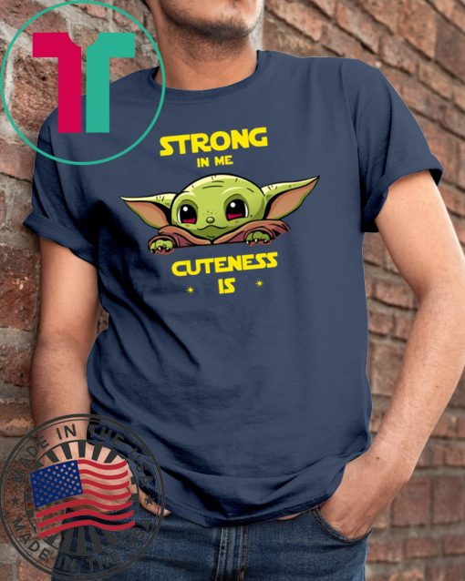 Baby Yoda strong in me cuteness is Merry Christmas 2020 Shirt