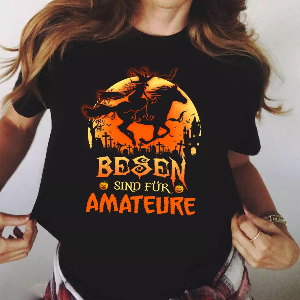 Besen Sind FÜR AMATEURE Shirt