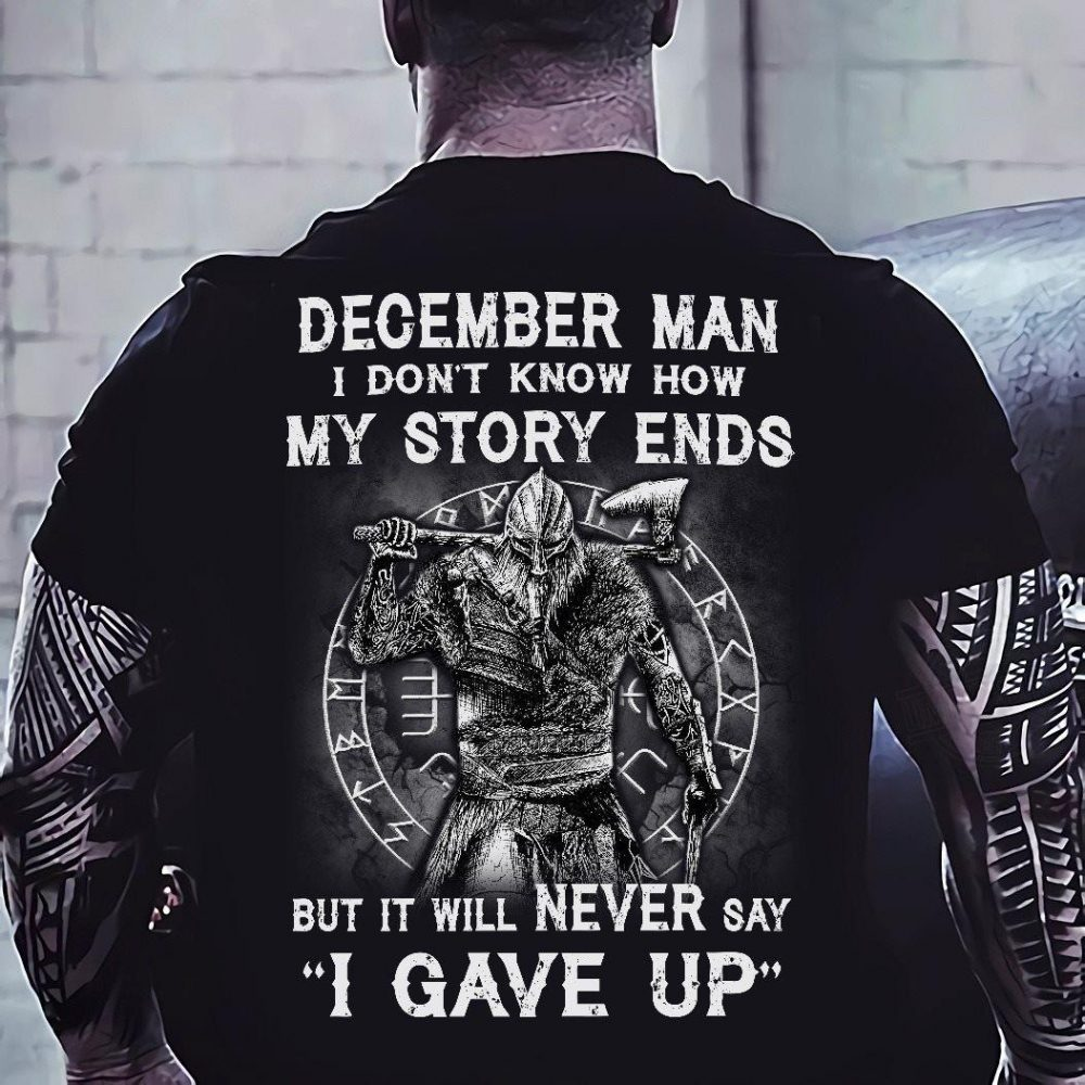 December Man I Don't Know How My Story Ends Shirt