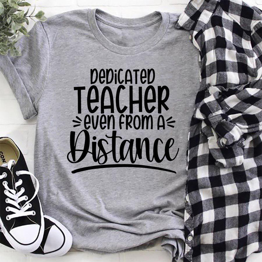 Dedicated Teacher Even From A Distance Shirt