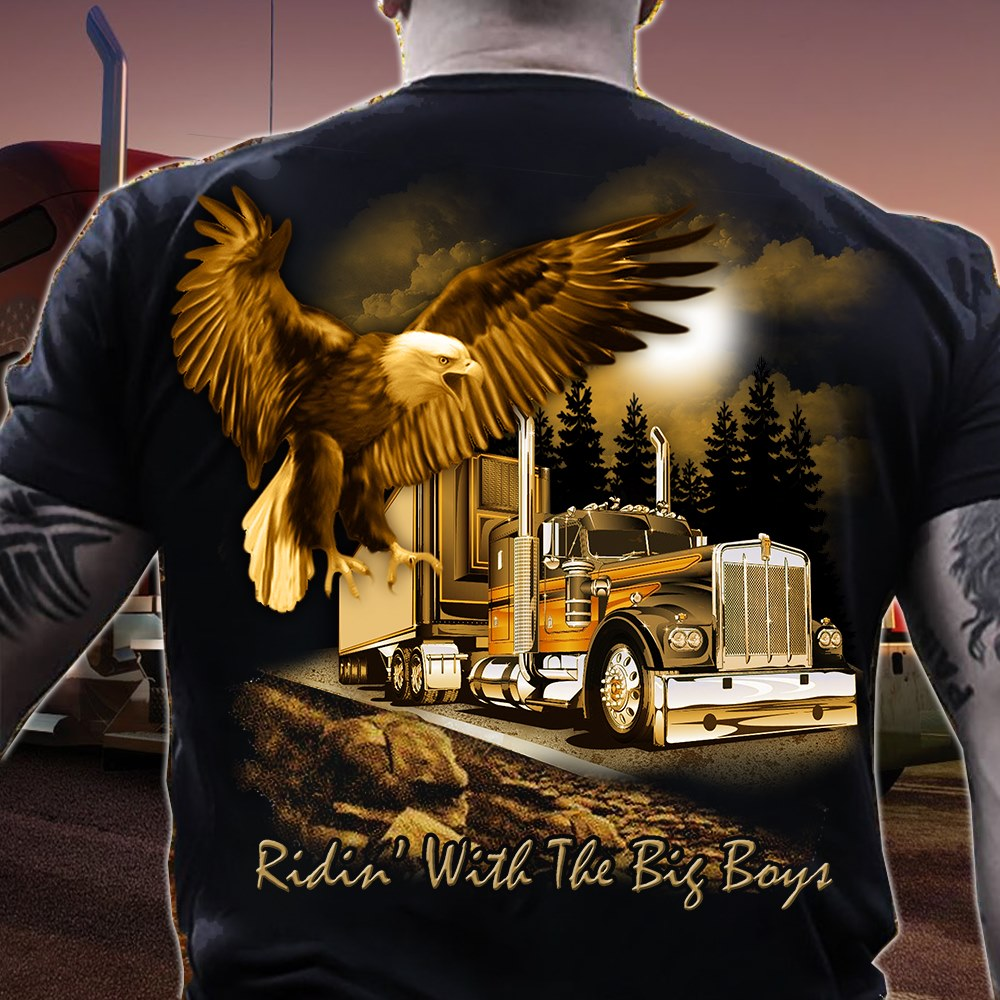 Eagle and Truck Ridin' With The Big Boys Shirt