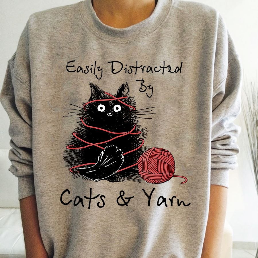 Easily Distracted By Cats & Yarn Shirt