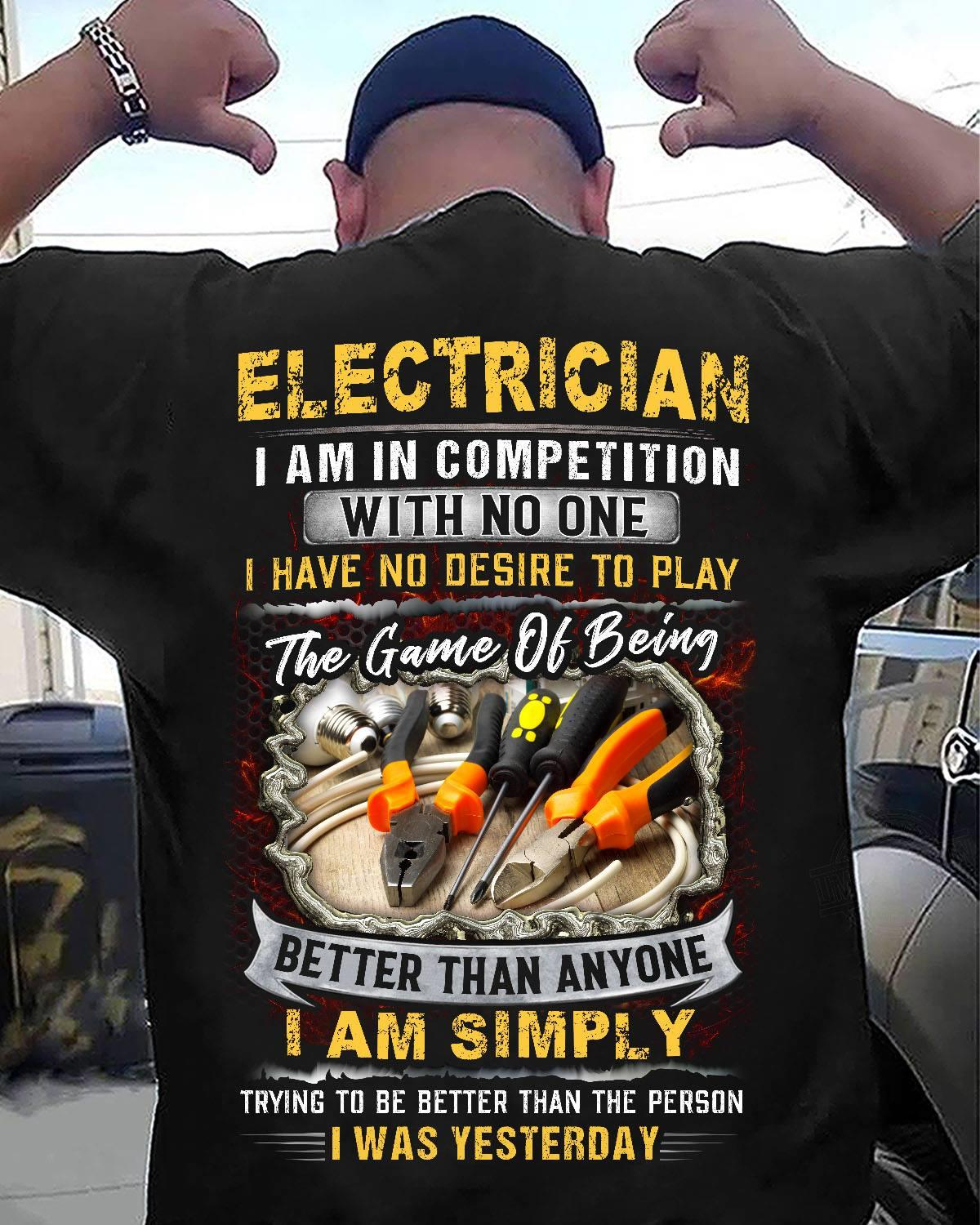 Electrician I Am In Competition With No One I Have No Desire To Play Shirt