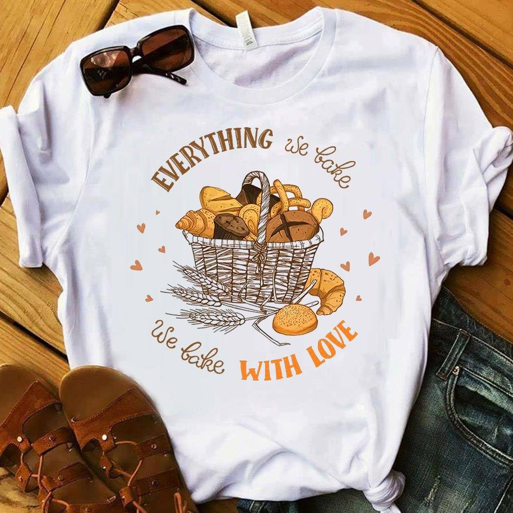 Everything We Bake We Bake With Love Shirt