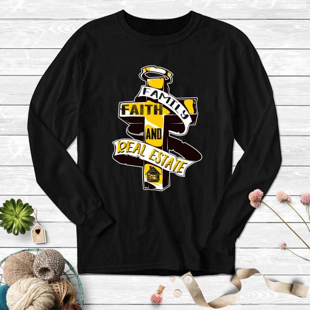 Family Faith And Deal Estate Shirt