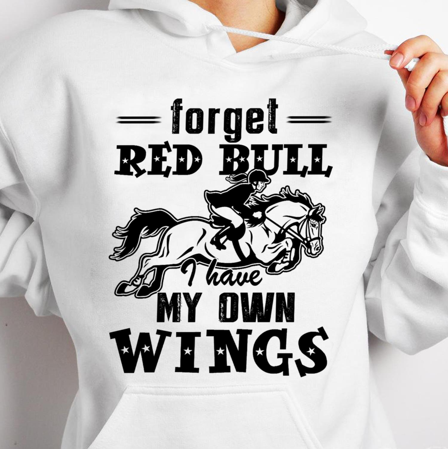 Forget Red Bull I Have My Own Wings Shirt