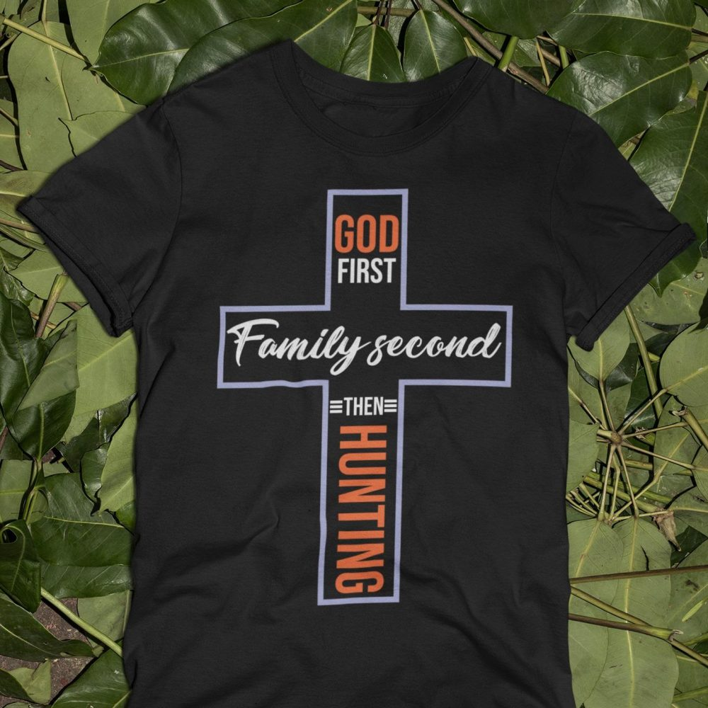 God First Family Second Then Hunting Shirt