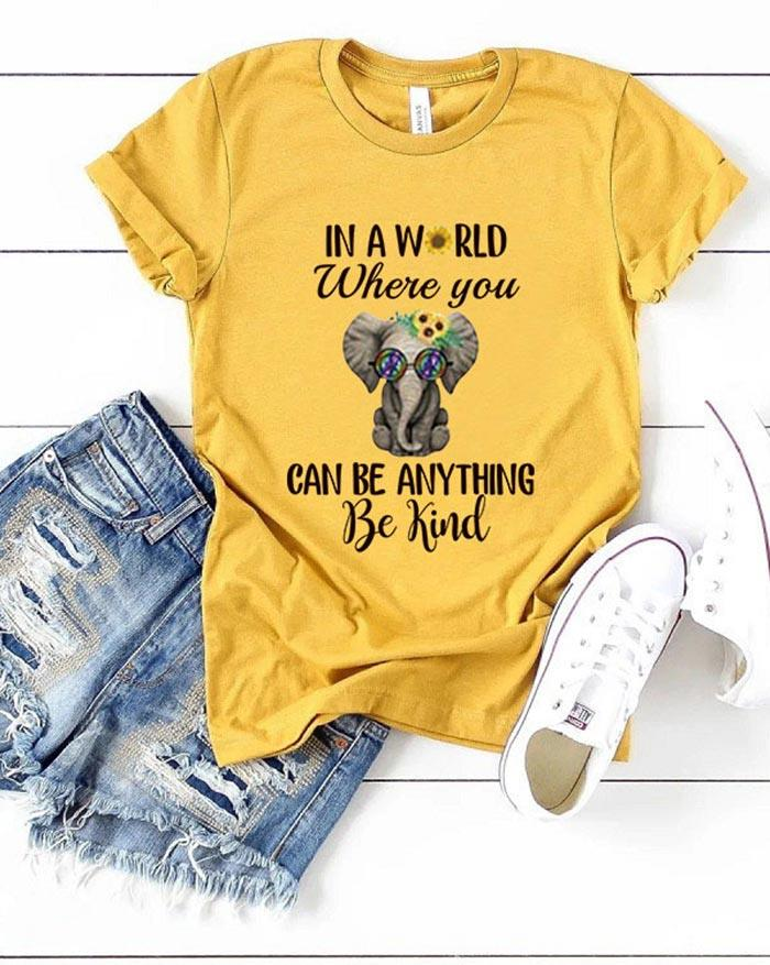 I A World Where You Can Be Anything Be Kind Shirt