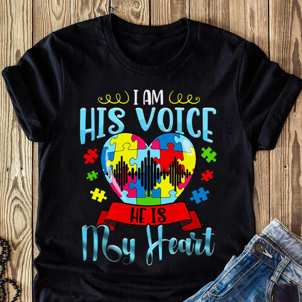 I Am His Voice He His My Heart Autism Shirt