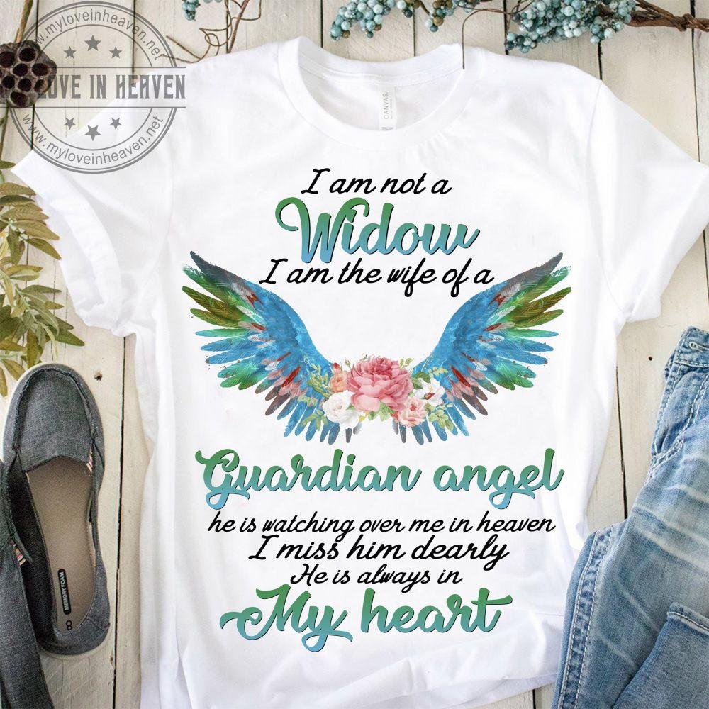 I Am Not A Widow I Am The Wife Of A Guardian Angel Shirt