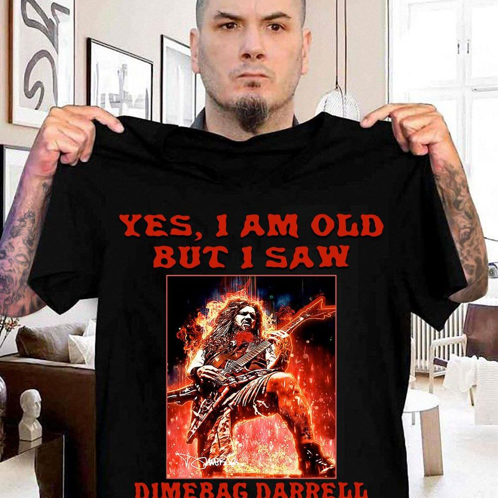 I Am Old But I Saw Dimebag Darrell On Stage Shirt