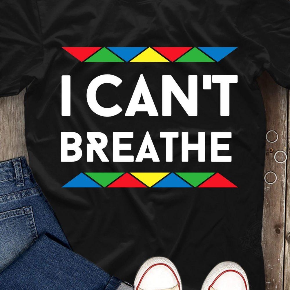 I Can't Breath Color Shirt