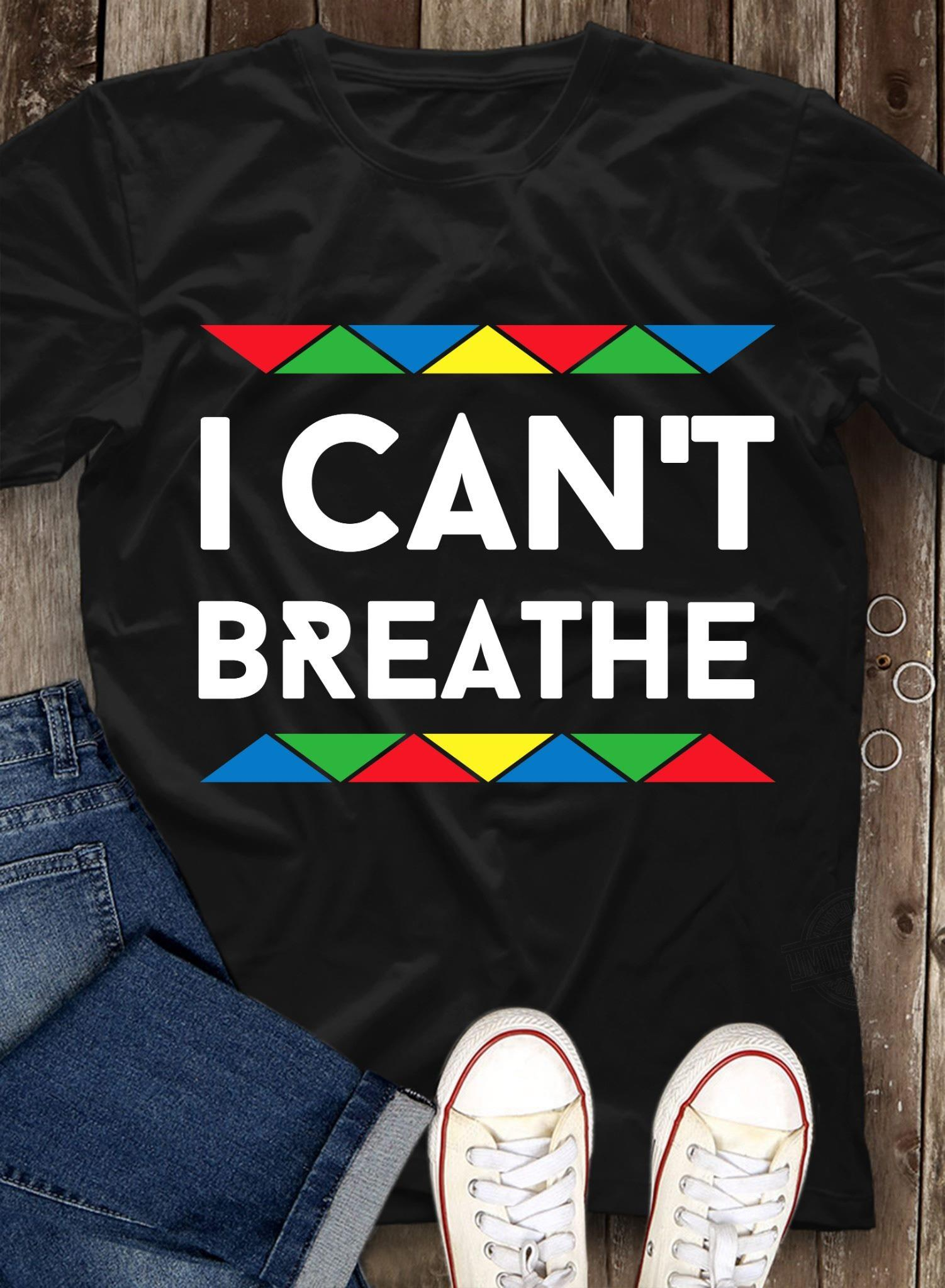 I Can't Breath Color Shirt