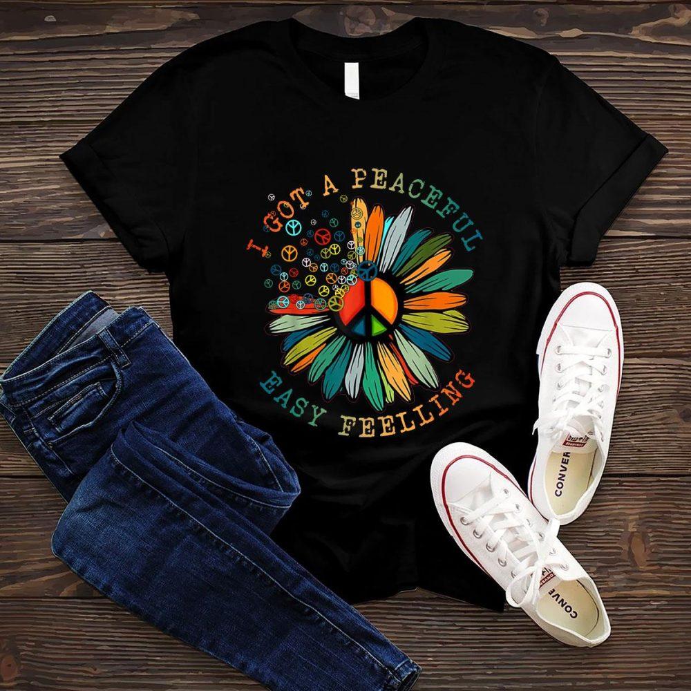 I Got A Peaceful Easy Feeling Shirt