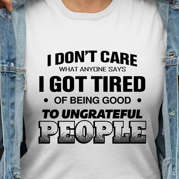 I Got Tired OF Being Good Shirt