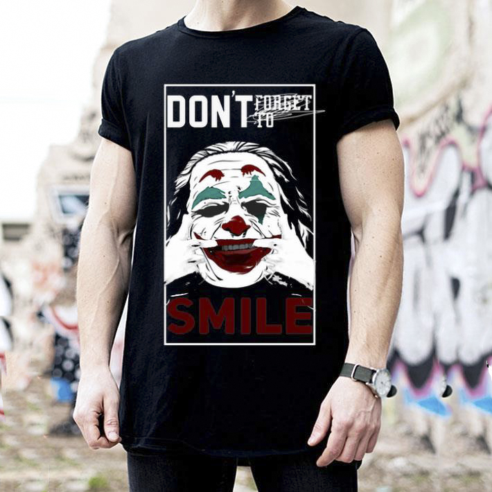 Joaquin Phoenix Joker don't forget to smile Shirt
