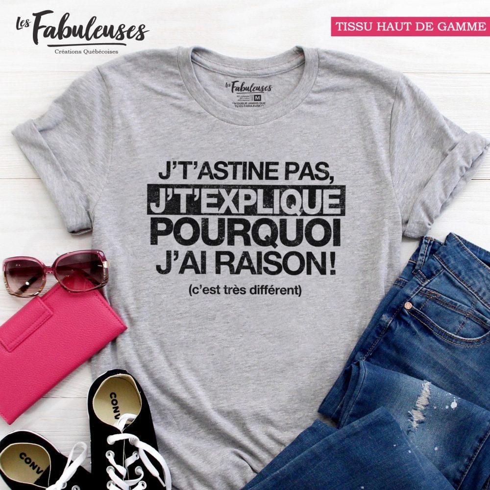 J't'astine Pas J'T'explique Qourquoi J'Ai Raison Shirt