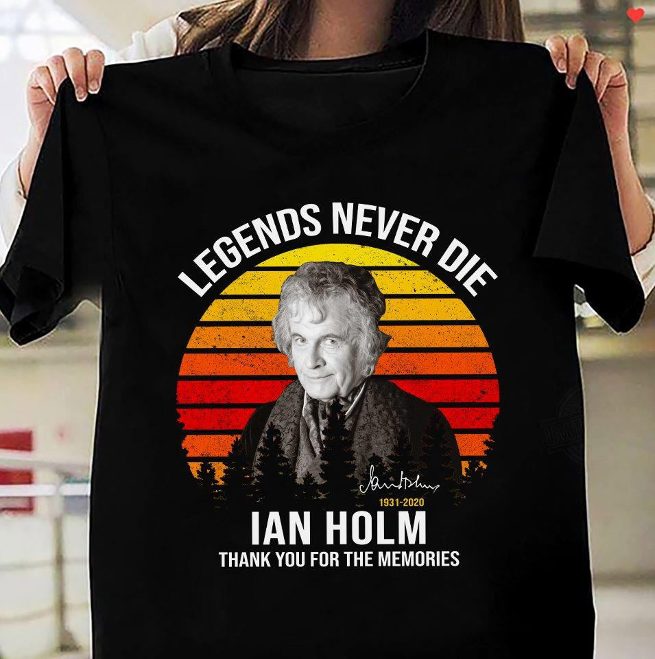 Legends Never Die Ian Holm Signature And Thank You For The Memories Shirt
