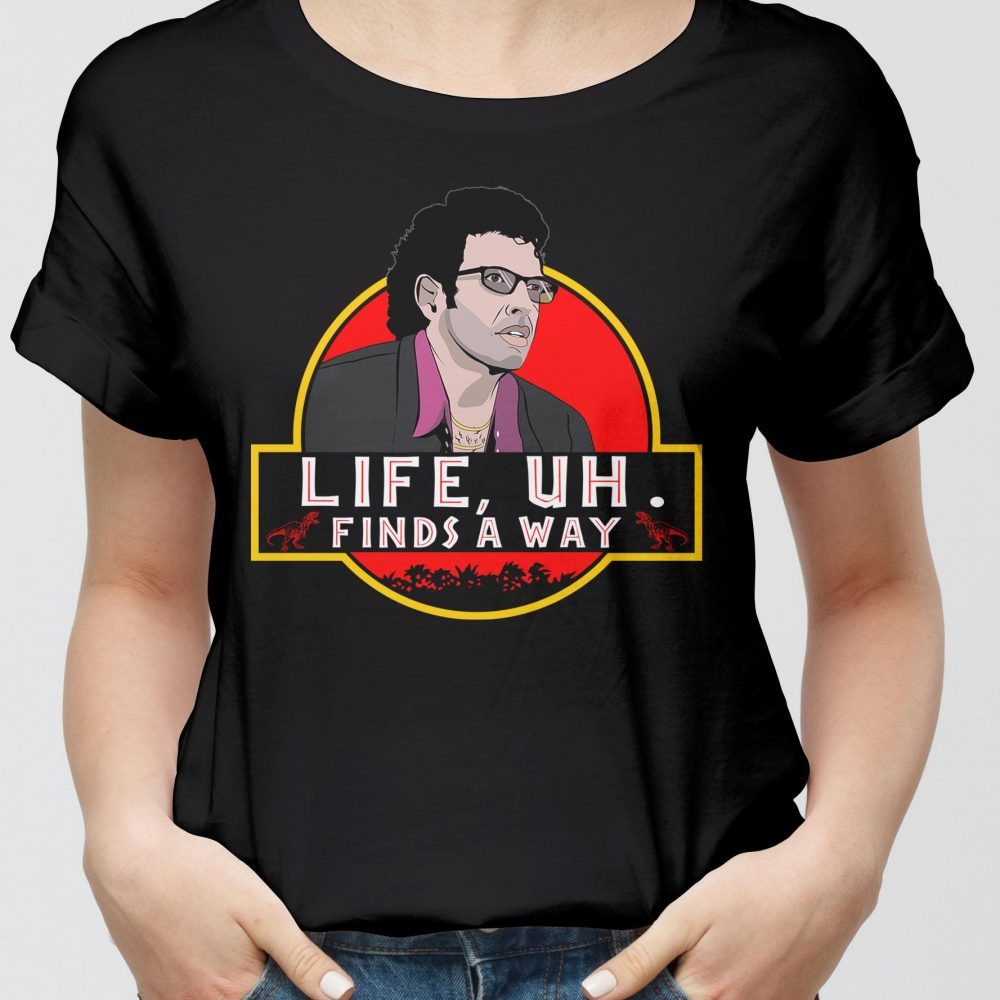 Life Finds A Way Shirt