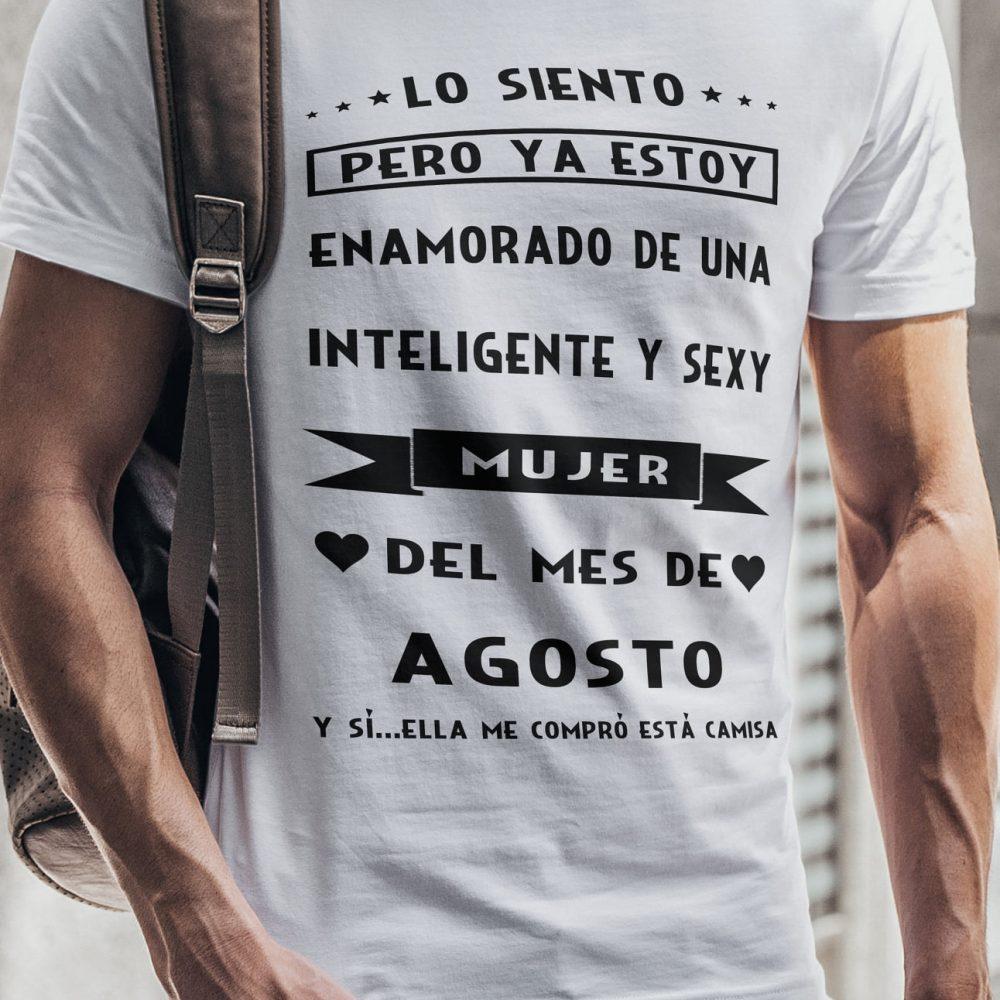 Lo Siento Pero Ya Estoy Enamorado De Una Inteligente Y Sexy Mujer Del Mes De Agosto Shirt