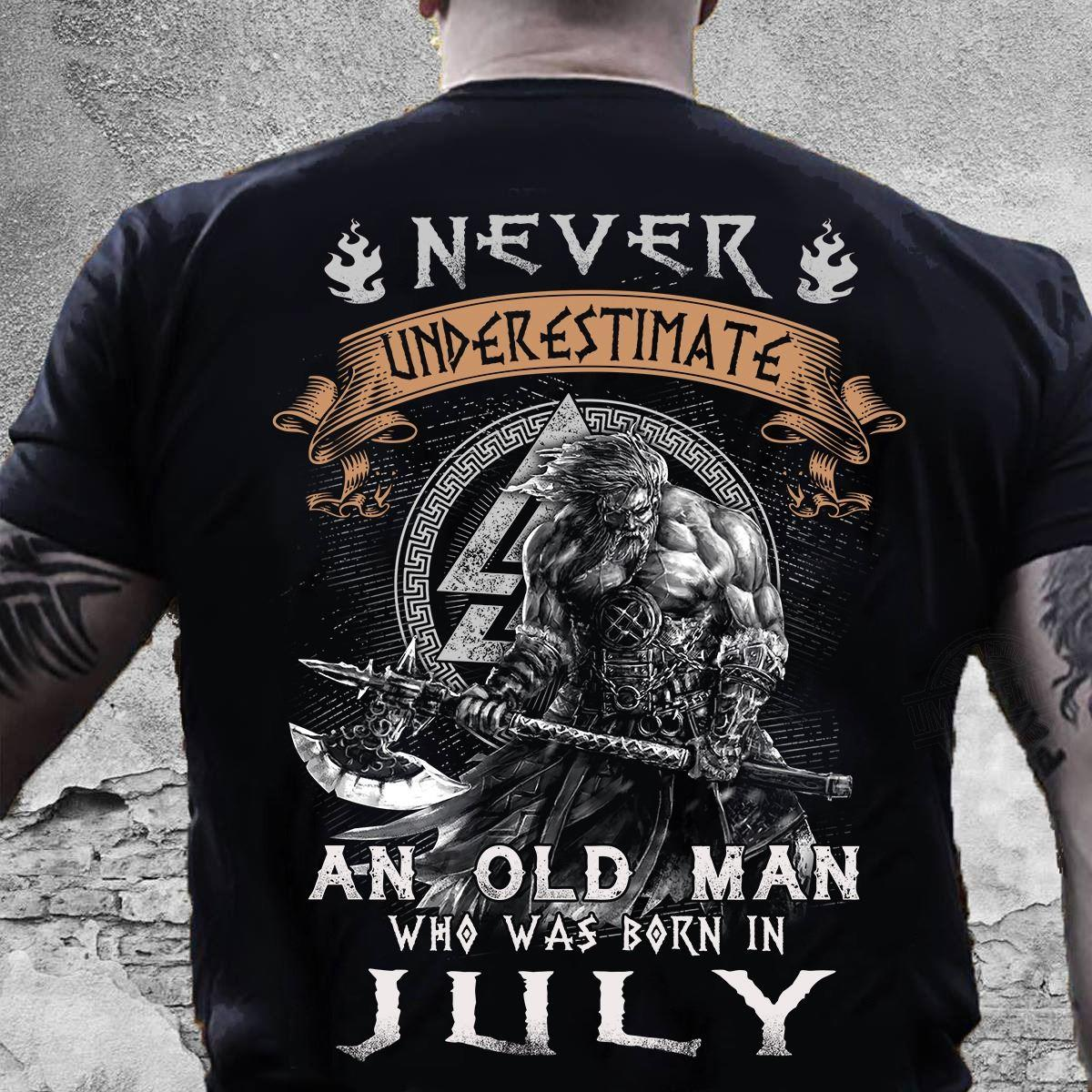 Never Underestimate An Old Man Who Was Born In July Shirt