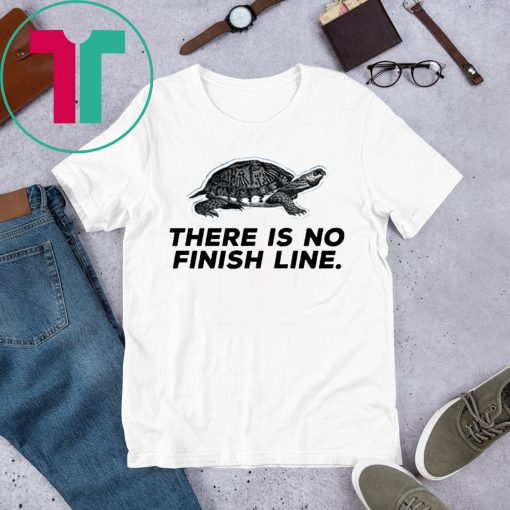 There Is No Finish Line Shirt